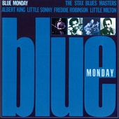 Blue Monday: The Stax Blues Masters by Various Artists