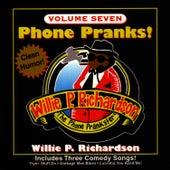 Phone Pranks! Vol. 7 by Willie P. Richardson
