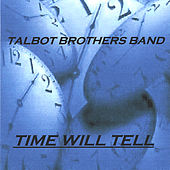 Play & Download Time Will Tell by The Talbot Brothers | Napster