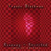 Play & Download Runaway Revisited (The Remixes) - Special Edition by Trance Blackman | Napster