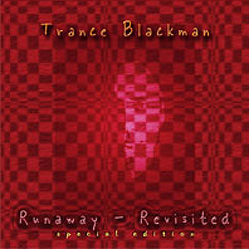Runaway Revisited (The Remixes) - Special Edition by Trance Blackman