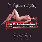 Play & Download Kind of Black by The Casualties of Jazz | Napster