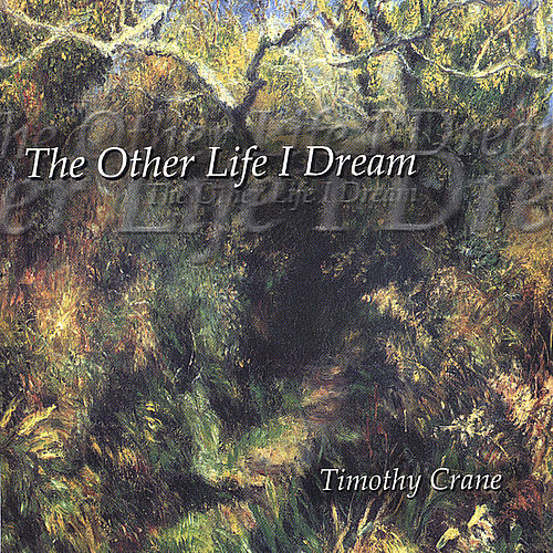 The Other Life I Dream by Timothy Crane