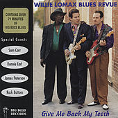 Play & Download Give Me Back My Teeth by Willie Lomax Blues Revue | Napster