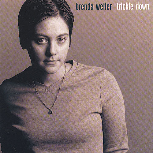 Play & Download Trickle Down by Brenda Weiler | Napster