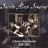 Play & Download Sacred Harp Singing in Western Massachusetts 2000-2001 by Western Massachusetts Sacred Harp Convention | Napster