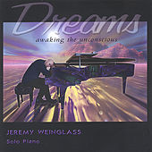 Dreams; Solo Piano by Jeremy Weinglass
