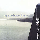 Play & Download My Northwest Home by Wes Weddell | Napster