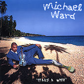 Play & Download Make A Wish by Michael Ward | Napster