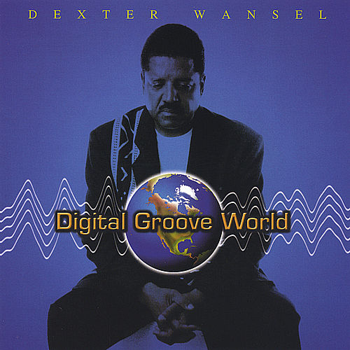 Play & Download Digital Groove World by Dexter Wansel | Napster