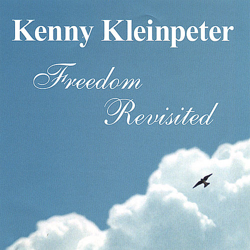 Play & Download Freedom Revisited by Kenny Kleinpeter | Napster
