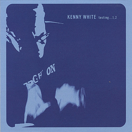 Play & Download testing. . . 1, 2 by Kenny White | Napster