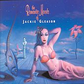 Play & Download The Romantic Moods Of Jackie Gleason by Jackie Gleason | Napster
