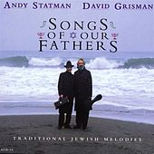 Play & Download Songs Of Our Fathers: Traditional Jewish Melodies by Andy Statman | Napster