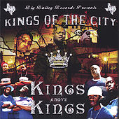 Kings Above Kings by Kings Of The City