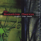 Play & Download Nights Like These by The Moonshine Cherrys | Napster