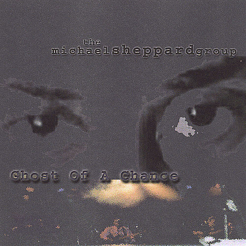 Ghost Of A Chance by Michael Sheppard