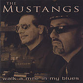 Play & Download Walk A Mile In My Blues by The Mustangs | Napster