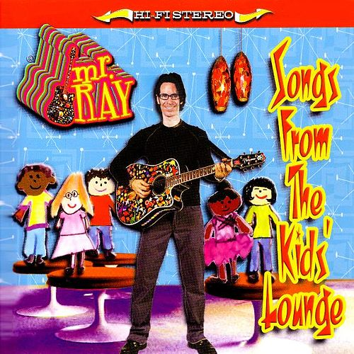 Play & Download Songs From The Kids' Lounge by Mr. Ray | Napster