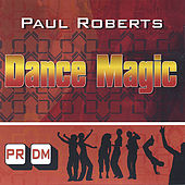 Play & Download Dance Magic by Paul Roberts | Napster
