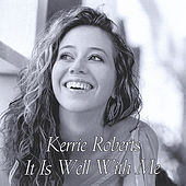 Play & Download It Is Well With Me by Kerrie Roberts | Napster