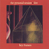 The Pyramid Session Live by Key Frances