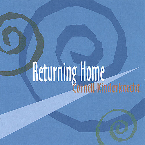 Play & Download Returning Home by Cornell Kinderknecht | Napster