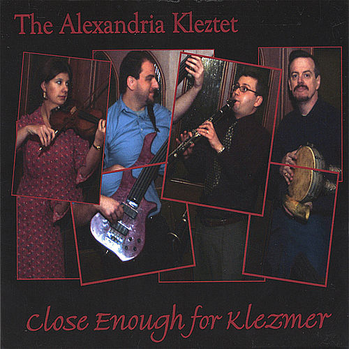 Play & Download Close Enough for Klezmer by The Alexandria Kleztet | Napster