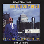 Play & Download Living Like A King In The Ghetto by Motor City Josh | Napster