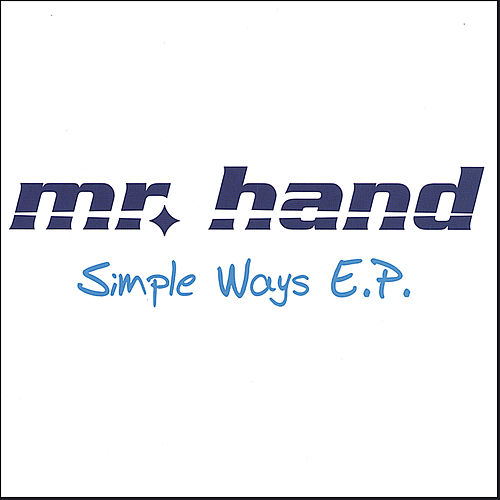 Simple Ways E.P. by Mr. Hand