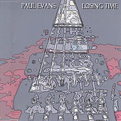 Play & Download Losing Time by Paul Evans | Napster