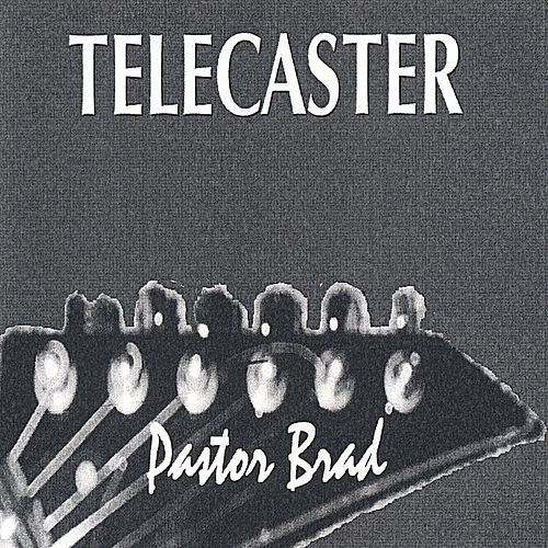 Play & Download Telecaster by Pastor Brad | Napster