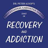 Play & Download Songs on Recovery & Addiction (Double CD) by Peter Alsop | Napster