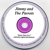 Better Than New by Jimmy and the Parrots