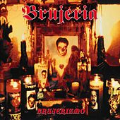 Play & Download Brujerizmo by Brujeria | Napster