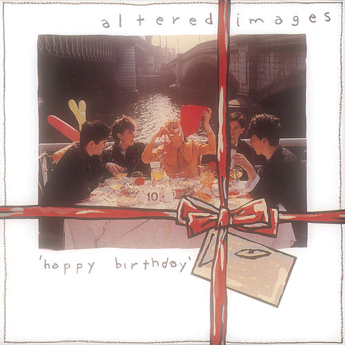 Play & Download Happy Birthday by Altered Images | Napster