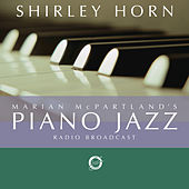 Marian Mcpartland's Piano Jazz With Guest Shirley Horn by Shirley Horn