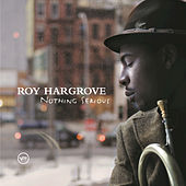 Play & Download Nothing Serious by Roy Hargrove | Napster