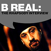 Play & Download B Real: The Rhapsody Interview by B-Real | Napster