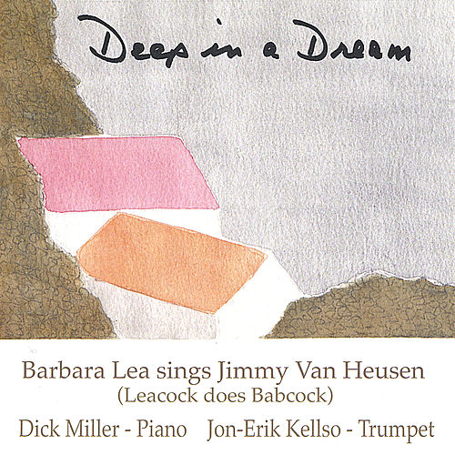 Play & Download Deep In A Dream by Barbara Lea | Napster