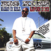 Play & Download Hard II Kill and Refuse II Die by Big King (Hip-Hop) | Napster
