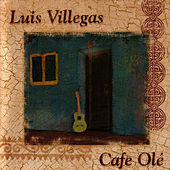 Play & Download Cafe Ole by Luis Villegas | Napster
