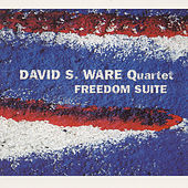 Play & Download Freedom Suite by David S. Ware | Napster