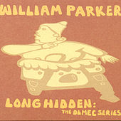 Play & Download Long Hidden: The Olmec Series by William Parker | Napster