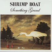 Play & Download Something Grand by Shrimp Boat | Napster