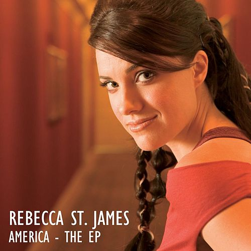 America - The Ep by Rebecca St. James
