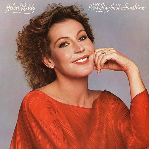 We'll Sing In The Sunshine by Helen Reddy
