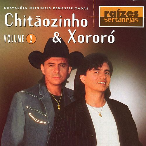 Play & Download Raizes Sertanejas Volume 2 by Chitãozinho & Xororó | Napster