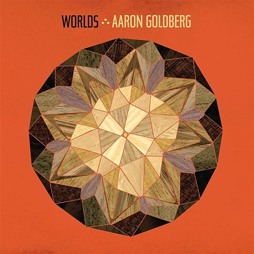 Play & Download Worlds by Aaron Goldberg | Napster