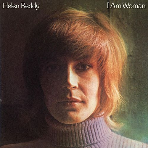 Play & Download I Am Woman by Helen Reddy | Napster